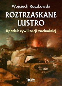 Roztrzaskane lustro 216x300 - Roztrzaskane lustroWojciech Roszkowski