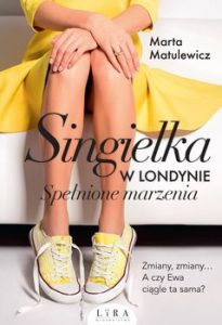 Singielka w Londynie 205x300 - Singielka w Londynie Spełnione marzenia Marta Matulewicz
