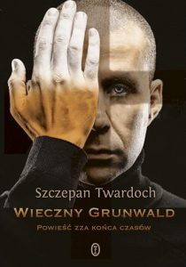 Wieczny Grunwald 210x300 - Wieczny GrunwaldSzczepan Twardoch