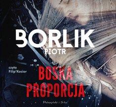 Boska proporcja - Boska proporcja Piotr Borlik