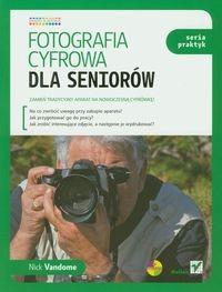 Fotografia cyfrowa dla seniorow - Fotografia cyfrowa dla seniorów Nick Vandome