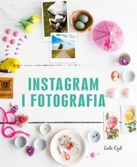 Instagram i fotografia - Instagram i fotografia Leela Cyd