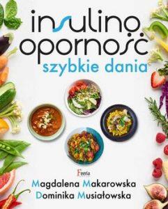 Insulinoopornosc 241x300 - Insulinooporność Szybkie dania Magdalena Makarowska Dominika Musiałowska