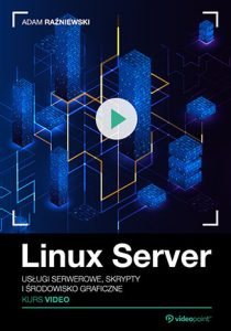 Linux Server. 210x300 - Linux Server. Kurs video. Usługi serwerowe, skrypty i środowisko graficzne