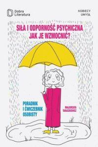 Sila i odpornosc psychiczna 200x300 - Siła i odporność psychiczna jak je wzmocnićMałgorzata Taraszkiewicz
