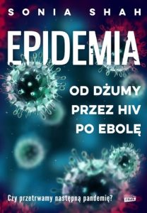 Epidemia 208x300 - Epidemia Od dżumy przez HIV po ebolę Sonia Shah