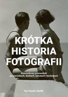 Krotka historia fotografii - Krótka historia fotografiiSmith Ian Haydn