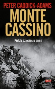 Monte Cassino 185x300 - Monte Cassino Piekło dziesięciu armiiPeter Caddick-Adams