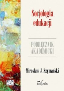 Socjologia edukacji 212x300 - Socjologia edukacjiMirosław J Szymański
