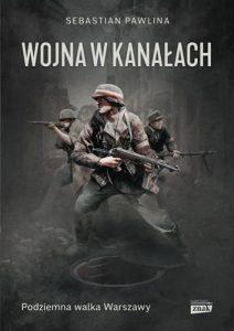 Wojna w kanalach 212x300 - Wojna w kanałachSebastian Pawlina